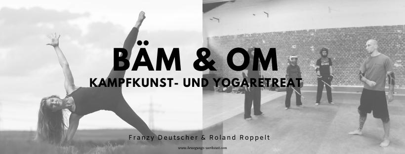 Bäm & Om Kampfkunst- und Yogaretreat